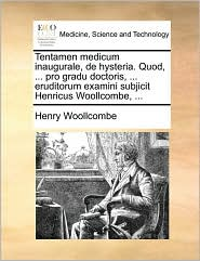 Tentamen Medicum Inaugurale, de Hysteria. Quod, ... Pro Grad
