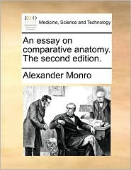 An Essay on Comparative Anatomy. the Second Edition.