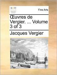 uvres de Vergier. ... Volume 3 of 3