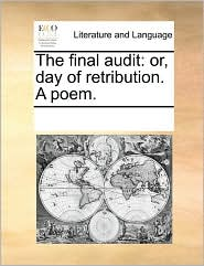 The final audit: or, day of retribution. A poem.