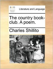 The country book-club. A poem. - Charles Shillito
