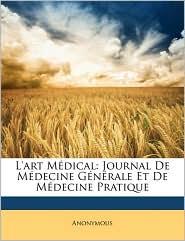 L'art M dical: Journal De M decine G n rale Et De M decine Pratique - Anonymous