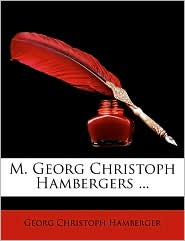 M. Georg Christoph Hambergers. - Georg Christoph Hamberger