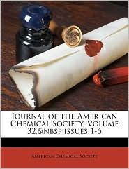 Journal of the American Chemical Society, Volume 32, issues 1-6 - Created by American Chemical Society