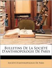 Bulletins De La Soci t D'anthropologie De Paris - Created by Soci t  D'anthropologie De Paris