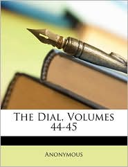 The Dial, Volumes 44-45 - Anonymous