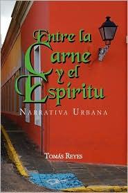 Entre La Carne y El Espiritu - Toms Reyes, Tomas Reyes