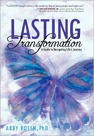 Lasting Transformation: A Guide to Navigating Life's Journey - Abby Rosen