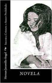 Incesto, Crimen o Amor Prohibido - Hernan Jaramillo Angel