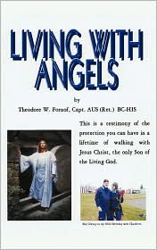 LIVING WITH ANGELS Theodore W. Fornof Author