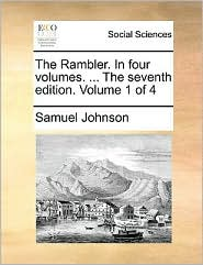 The Rambler. In Four Volumes. ... The Seventh Edition. Volume 1 Of 4