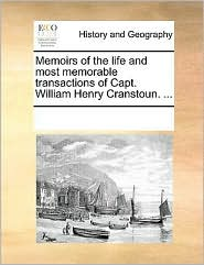 Memoirs of the life and most memorable transactions of Capt. William Henry Cranstoun. ...