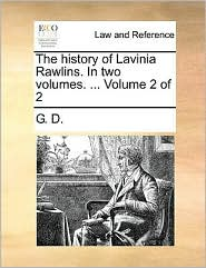 The history of Lavinia Rawlins. In two volumes. ... Volume 2 of 2