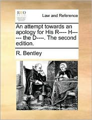 An Attempt Towards An Apology For His R---- H------ The D----. The Second Edition.