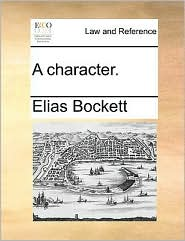 A character. - Elias Bockett