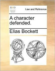 A character defended. - Elias Bockett