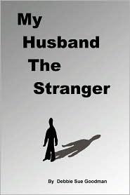 My Husband the Stranger - Debbie Sue Goodman