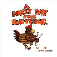 A Lovely Day For Knitting - David J. Stanley
