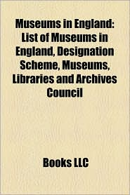 Museums In England - Books Llc