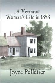 A Vermont Woman's Life In 1883 - Joyce Pelletier