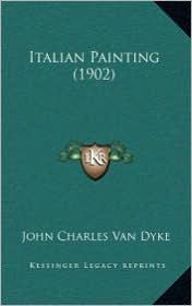 Italian Painting (1902) - John Charles Van Dyke