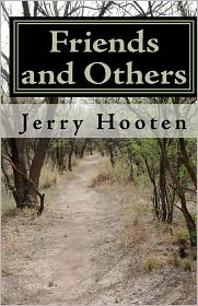 Friends and Others - Jerry Hooten