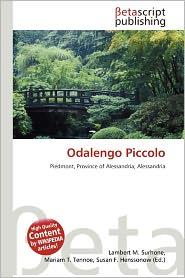 Odalengo Piccolo - Lambert M. Surhone (Editor), Mariam T. Tennoe (Editor), Susan F. Henssonow (Editor)