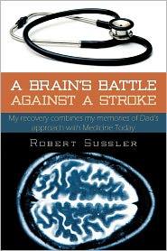 A Brain's Battle Against A Stroke - Robert Sussler