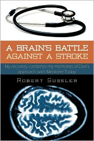 A Brain's Battle Against A Stroke - Robert Sussler