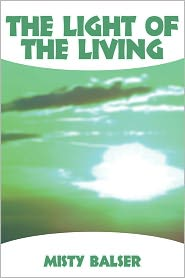 The Light Of The Living - Misty Balser