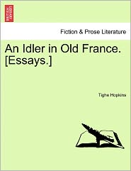 An Idler In Old France. [essays.]