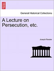 A Lecture on Persecution, Etc.