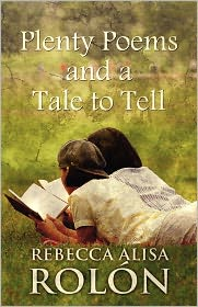 Plenty Poems And A Tale To Tell - Rebecca Alisa Rol N