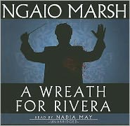 A Wreath for Rivera (Roderick Alleyn Series) - Ngaio Marsh, Read by Nadia May