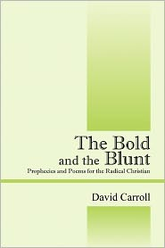 The Bold And The Blunt - David Carroll
