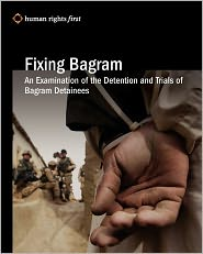 Fixing Bagram: An Examination of the Detention and Trials of Bagram Detainees - Human Rights First