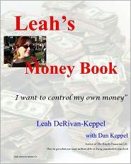 Leah's Money Book: I Want to Control My Own Money - Leah DeRivan-Keppel, Dan Keppel