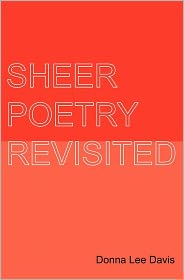 Sheer Poetry Revisited - Donna Lee Davis