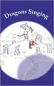 Dragons Singing: The Return of the Dragons - Barbara Ann Petrie