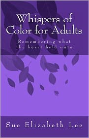 Whispers of Color for Adults - Sue Elizabeth Lee