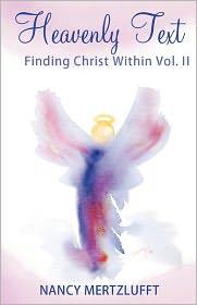 Heavenly Text Finding Christ Within Vol. II - Nancy Mertzlufft