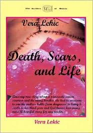 Death, Scars, and Life - Vera Lekic