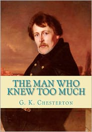 The Man Who Knew Too Much - G. K. Chesterton