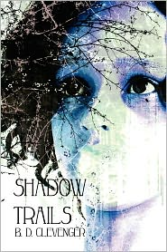 Shadow Trails - B. D. Clevenger