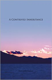 A Contrived Inheritance - Jaye E. Lochhead