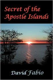 Secret Of The Apostle Islands - David Fabio