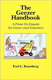 The Geezer Handbook - Fred L. Rosenberg