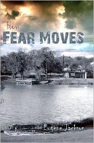 How Fear Moves - Eugene Jackson