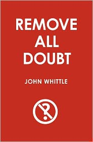 Remove all Doubt - John Whittle