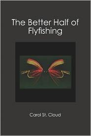 The Better Half of Flyfishing